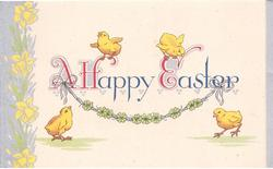 A HAPPY EASTER above clover garland tied with blue ribbon, 4 chicks surround, panel of daffodils left