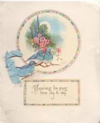 HAPPINESS BE YOURS FROM DAY TO DAY  below 2 bluebirds of happiness, perched pink roses, below rural scene & moon