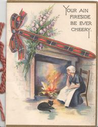 YOUR AIN FIRESIDE BE EVER CHEERY young woman seated by blazing fire, black cat at her side, tartan bow & heather above