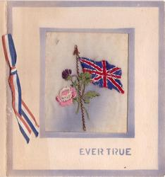 EVER TRUE stenciled below  embroidered  inset with Union Jack flag & flowers, red, white & blue ribbon left, blue border