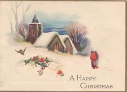 A HAPPY CHRISTMAS below right, lighted church, much snow, holly & flying robin left, 2 people stand