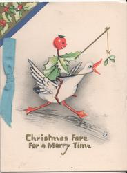 CHRISTMAS FARE FOR A MERRY TIME in gilt below holly person dangling a lure in front of goose it is riding,