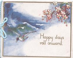 HAPPY DAYS ROLL ONWARD below flying gulls in a stormy sky, pink blossom top right