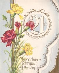 21 ST in circular gilt frame MANY HAPPY OF THE DAY below carnations, light blue & gilt die-cut right flap
