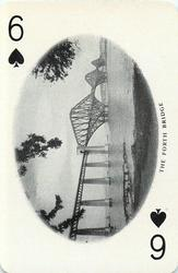 6 of Spades THE FORTH BRIDGE