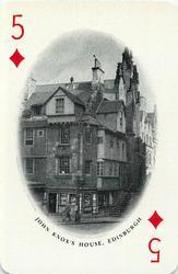 5 of Diamonds JOHN KNOX'S HOUSE, EDINBURGH