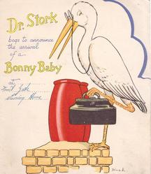 DR. STORK BEGS TO ANNOUNCE THE ARRIVAL OF A BONNY BABY AT -- left of stork with medical case