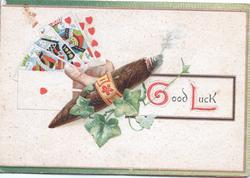 GOOD LUCK(G &L illuminated), hand of cards, smoking cigar, ivy
