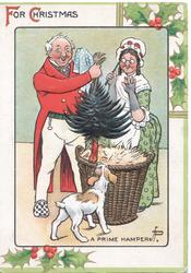 FOR CHRISTMAS A PRIME HAMPER man lifts turkey from hamper, woman & dog observe