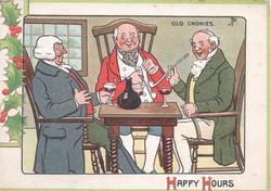 HAPPY HOURS  OLD CRONIES 3 men in old style dress sit at table enjoying smokes & drink