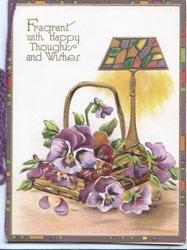 FRAGRANT AND HAPPY THOUGHTS AND WISHES in gilt above table lamp & basket of pansies
