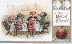 THE BACON FACTORY(illuminated), 6 pigs seated at table, pudding right