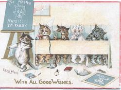 WITH ALL GOOD WISHES in gilt, 5 kittens in schoolroom, blackboard with message THE MASTER RATS!!!! DR. TABBY