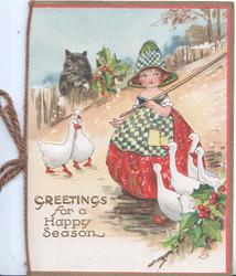GREETINGS FOR A HAPPY SEASON, girl with 6 geese stands looking front, cat & holly behind