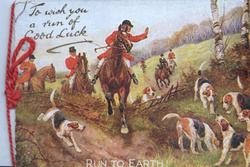 TO WISH YOU A RUN OF GOOD LUCK   RUN TO EARTH! foxhunting scene, riders & hounds