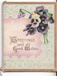 GREETINGS AND ALL GOOD WISHES in gilt, pansies above