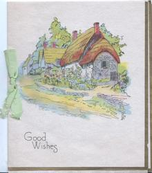 GOOD WISHES  in gilt below village street with thatched cottage front