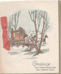 GREETINGS FOR CHRISTMAS AND THE COMING YEAR, 4 horse carriage crossing rustic bridge, winter scene