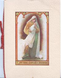 LOVE CAME DOWN AT CHRISTMAS! Mary stands with Jesus in her arms