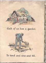 EACH OF US HAS A GARDEN below thatched house, stylised hollyhocks above man digging above TO TEND AND SOW AND TILL,