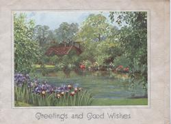 GREETINGS  AND GOOD WISHES below garden of iriis and other flowers, around still water