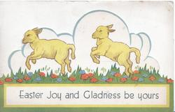EASTER JOY AND GLADNESS BE YOURS on plaque at base, 2 lambs frolic left on gress & red flowers