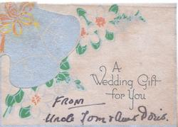 A WEDDING GIFT FOR YOU die-cut, silvered bells on flap over stylised flowers