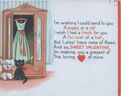 I'M WISHING I COULD SEND TO YOU, verse.. THIS LOVING heart OF MINE, kitten & puppy sit before wardrobe
