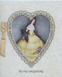 TO MY V ALENTINE in gilt below large floral bordered heart shaped perforation to show pretty woman in old style dress