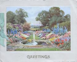 GREETINGS in gilt below insey of garden wirh central fountain & masses of multicoloured flowers on either side, trees back