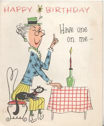 HAPPY BIRTHDAY  HAVE ONE ON ME -- caricature of woman sitting at table, she winks, cat on lap