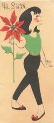 HI, SISTER caricature of young woman standing holding poinsettia, fawn background
