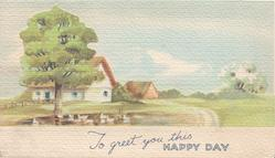 TO GREET YOU THIS HAPPY DAY below rural scene of ducks on pond, tree, buildings, clouds in sky