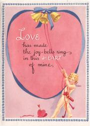 LOVE HAS MADE THE JOY-BELLS RING IN THIS HEART OF MINE cupid rings bells front of giant ribbon bordered heart