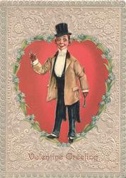VALENTINE GREETING, THE DUDE. caricature of Edwardian dude in evening dress