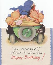 """NO KIDDING""! ALL OUT TO WISH YOU HAPPY BIRTHDAY nurse drives 4 babies away in back of car ABC 1234"