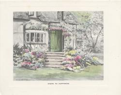 STEPS TO HAPPINESS, 6 steps up to green door, large house set in garden, many flowers