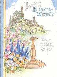 LOVING BIRTHDAY WISHES TO MY DEAR WIFE floral garden left of sundial, cottage behind
