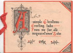 A SIMPLE CHRISTMAS GREETING TAKE FROM ME FOR OLD ACQUAINTANCE SAKE (illuminated letters)