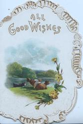 ALL GOOD WISHES above  & rural inset, 3 cows, yellow primroses below right,  perforated girl marginal designs