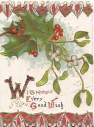 WITH EVERY GOOD WISH (illuminated) below holly & mistletoe, red & white top & bottom designs