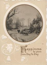 HAPPINESS BE YOURS FROM DAY TO DAY(H illuminated)  rural inset, 4 cows in meadow, stylised embossed acorns