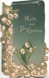 HEALTH AND FAIR GREETING in white on deep green background,  lilies-of-the-valley left, perforated, embossed