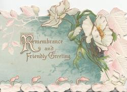 REMEMBRANCE AND FRIENDLY GREETING(R illuminated) in gilt beside white anemones & design, blue background