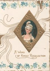 A WORD OF KINDLY RECOLLECTION in gilt below diamond shaped gilt bordered inset of girl, gilt & forget-me-not background design
