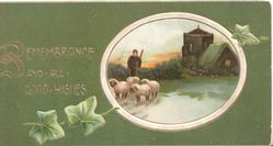 REMEMBRANCE AND ALL GOOD WISHES left in gilt, ivy leaves, oval winter rural inset, person with 4 sheep, church behind