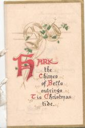 HARK(illuminated)THE CHIMES OF BELLS OUTRINGS TIS CHRISTMASTIDE, ivy & bell design at top