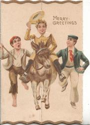 MERRY GREETINGS in gilt below girl riding donkey front, boys left & right running alongside, across 2 flaps