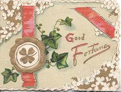 GOOD FORTUNE in gilt & red, 2 red ribbons, ivy & stylised leaves on pale green background