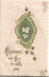 HAPPINESS AND JOY BE WITH YOU on gilt & green plaque with ivy below left